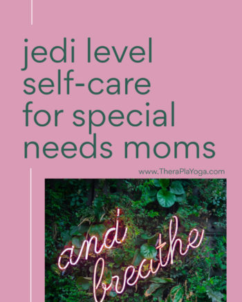 yoga self care for special needs moms