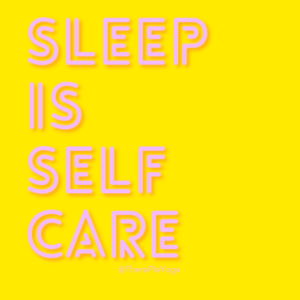 Sleep is Self-care TheraPlaYoga